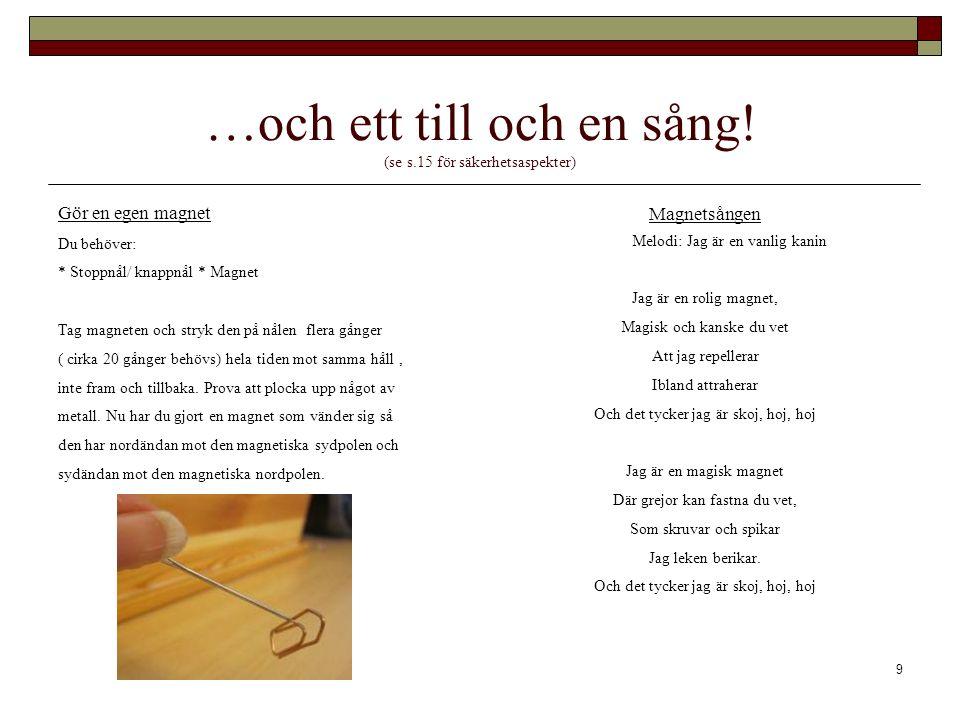 …och ett till och en sång! (se s.15 för säkerhetsaspekter)
