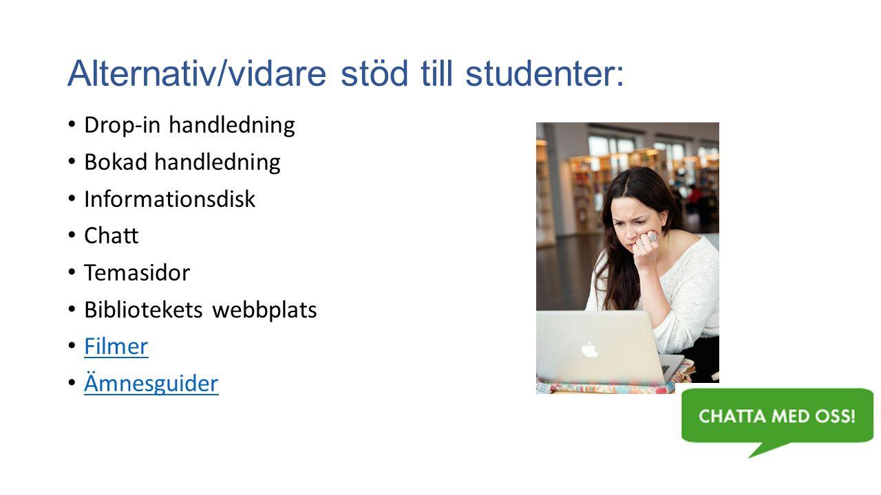 Alternativ/vidare stöd till studenter: