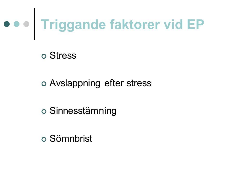 Triggande faktorer vid EP