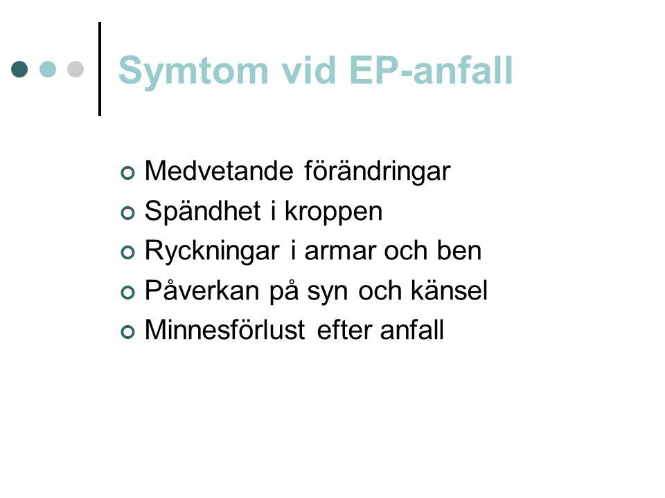 Symtom vid EP-anfall Medvetande förändringar Spändhet i kroppen