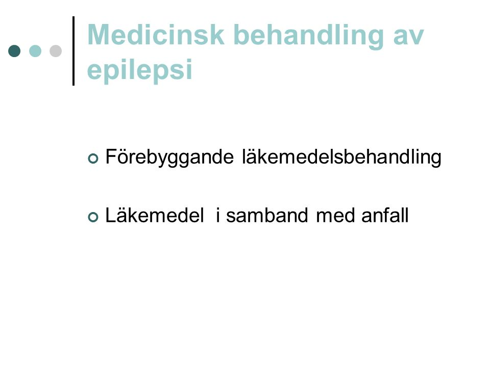 Medicinsk behandling av epilepsi