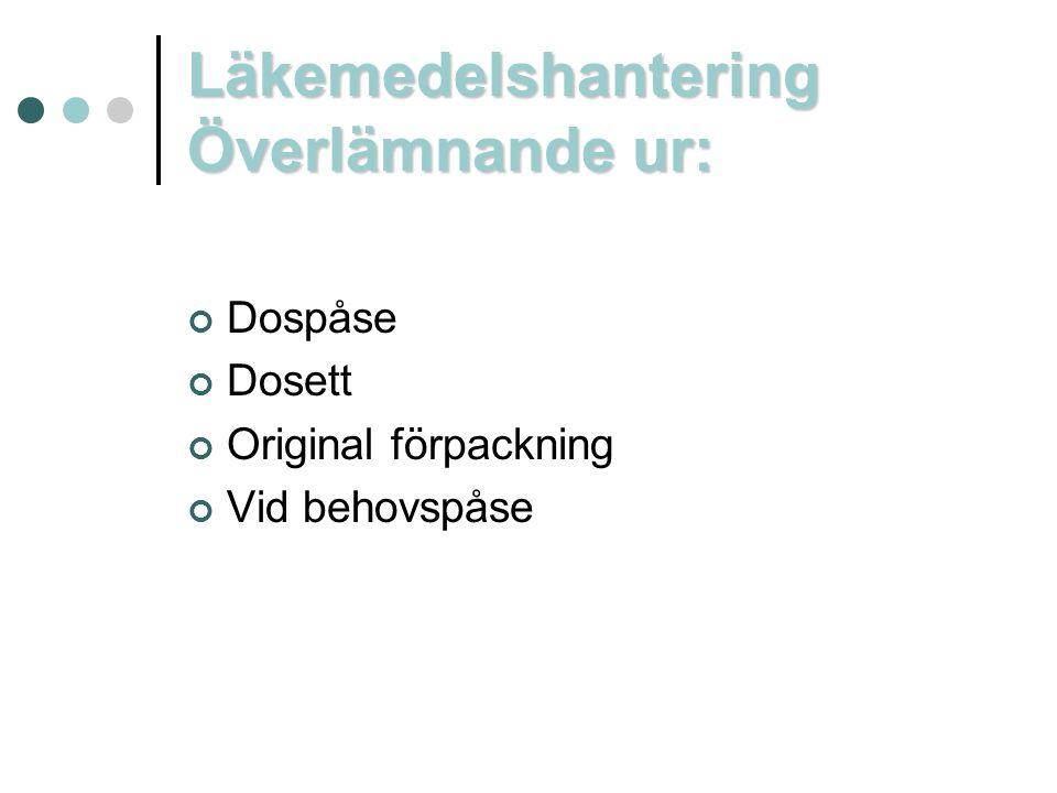 Läkemedelshantering Överlämnande ur: