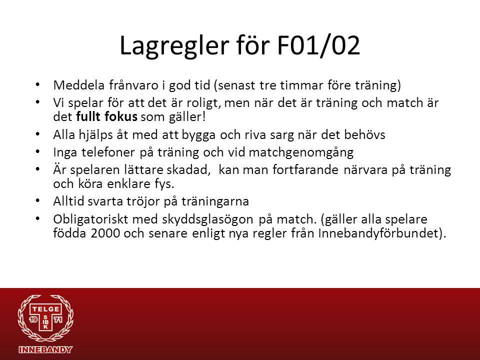 Lagregler för F01/02 Meddela frånvaro i god tid (senast tre timmar före träning)