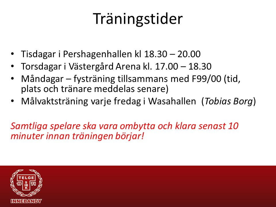 Träningstider Tisdagar i Pershagenhallen kl 18.30 – 20.00
