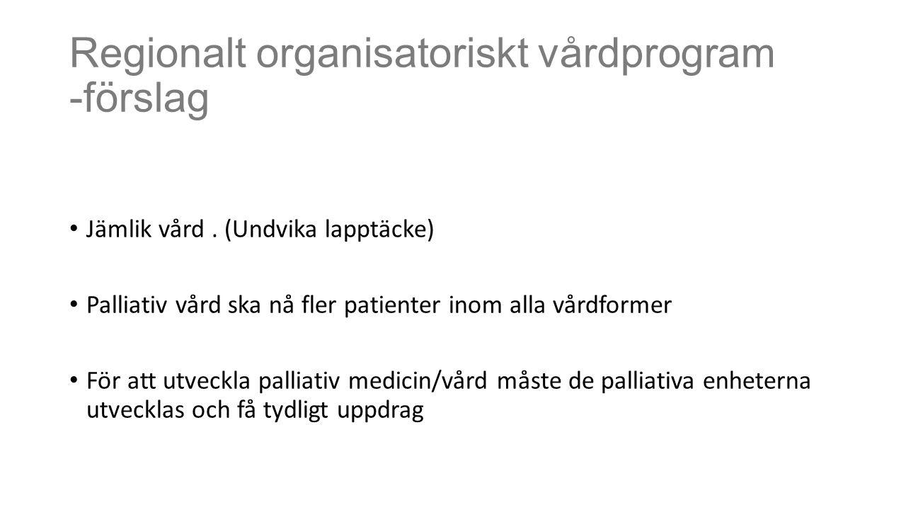 Regionalt organisatoriskt vårdprogram -förslag