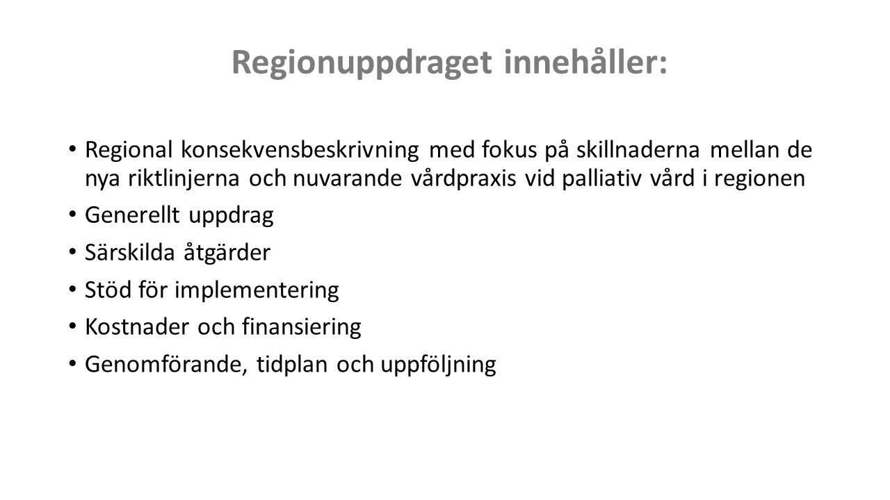 Regionuppdraget innehåller: