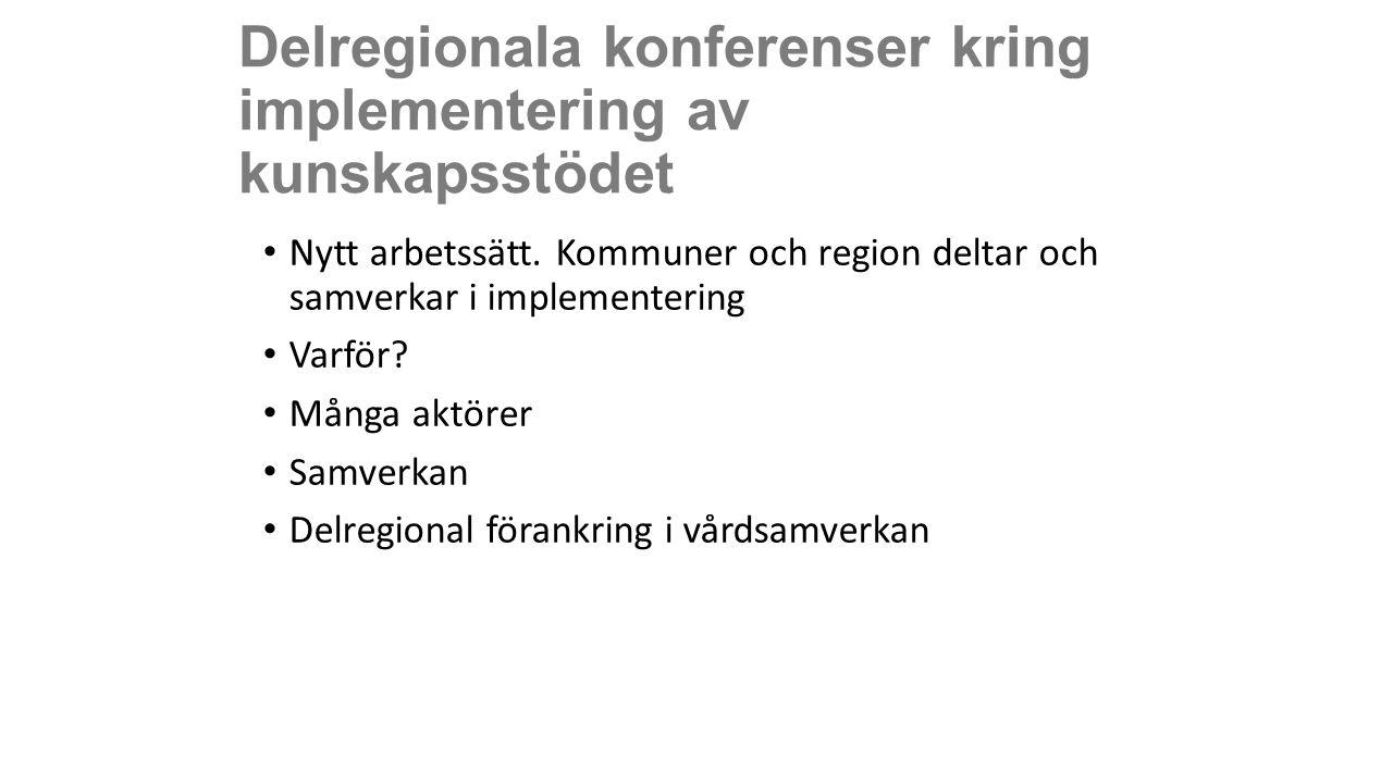 Delregionala konferenser kring implementering av kunskapsstödet