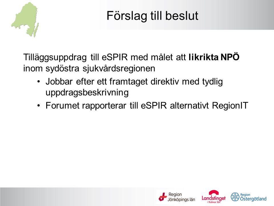 Förslag till beslut Tilläggsuppdrag till eSPIR med målet att likrikta NPÖ inom sydöstra sjukvårdsregionen.