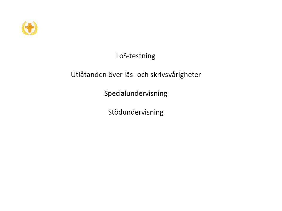 LoS-testning Utlåtanden över läs- och skrivsvårigheter Specialundervisning Stödundervisning