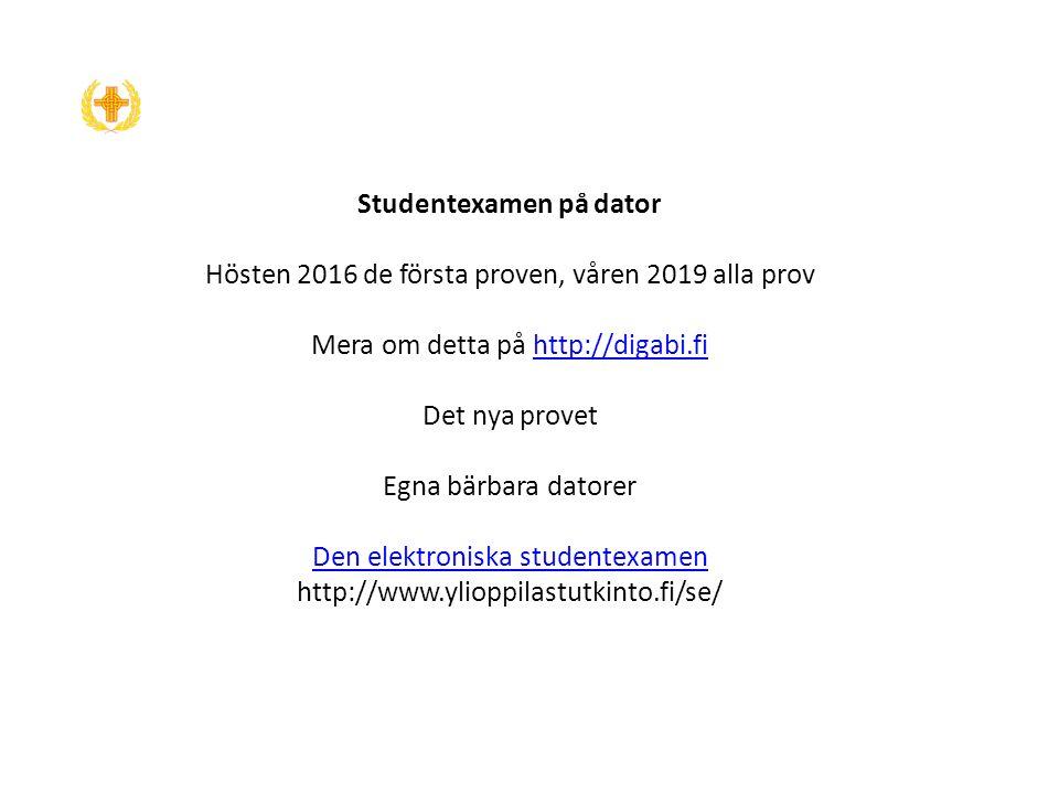 Studentexamen på dator Hösten 2016 de första proven, våren 2019 alla prov Mera om detta på http://digabi.fi Det nya provet Egna bärbara datorer Den elektroniska studentexamen http://www.ylioppilastutkinto.fi/se/