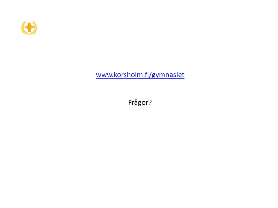 www.korsholm.fi/gymnasiet Frågor