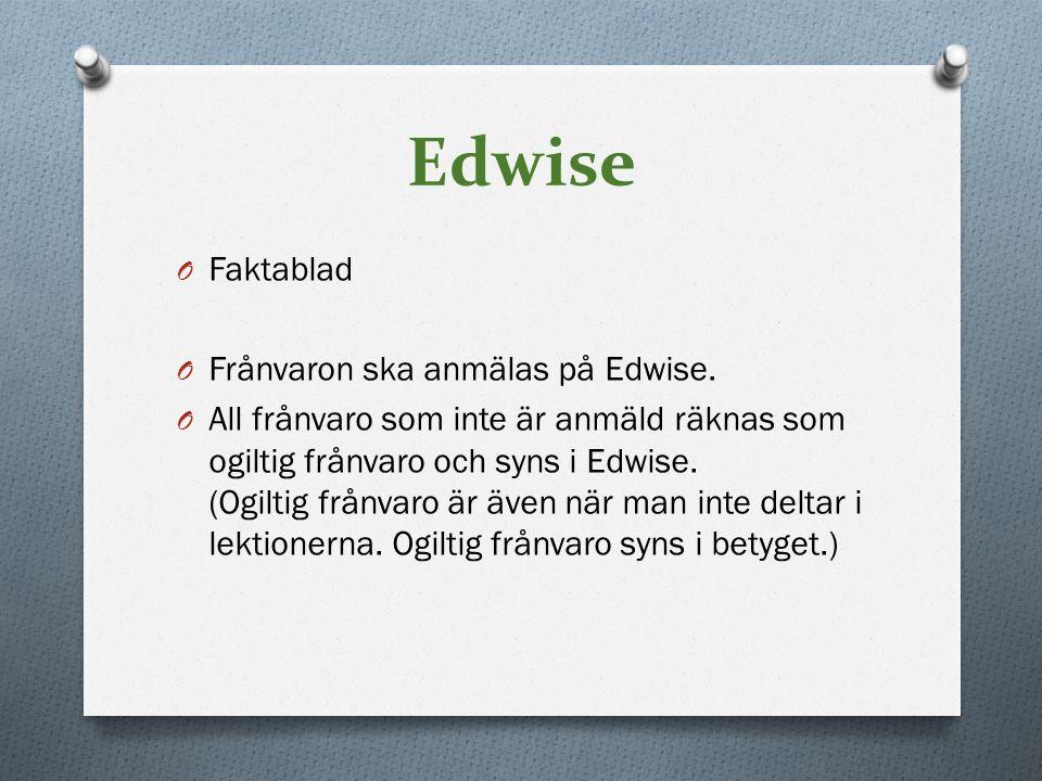 Edwise Faktablad Frånvaron ska anmälas på Edwise.