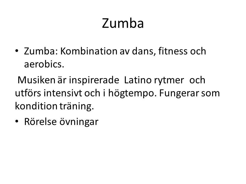 Zumba Zumba: Kombination av dans, fitness och aerobics.