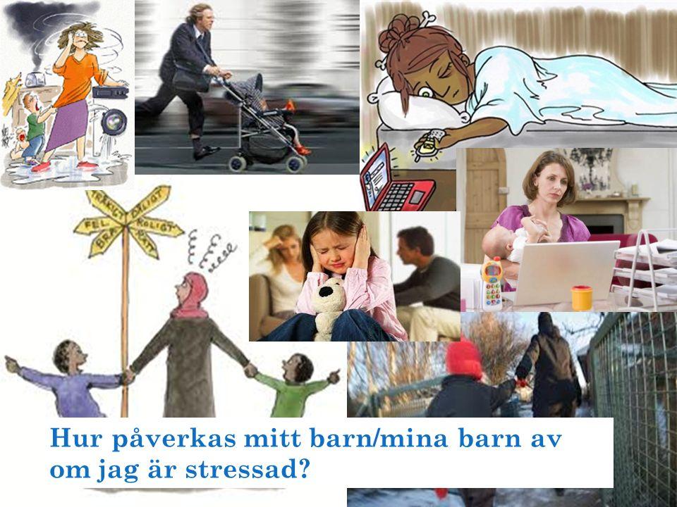 Hur påverkas mitt barn/mina barn av om jag är stressad