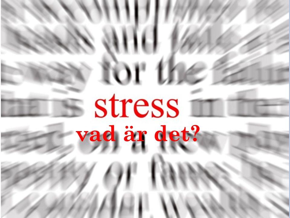 Stress –vad är det vad är det