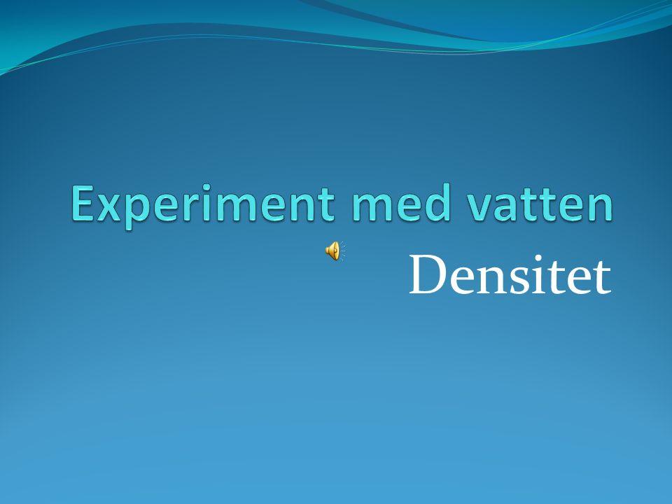 Experiment med vatten Densitet