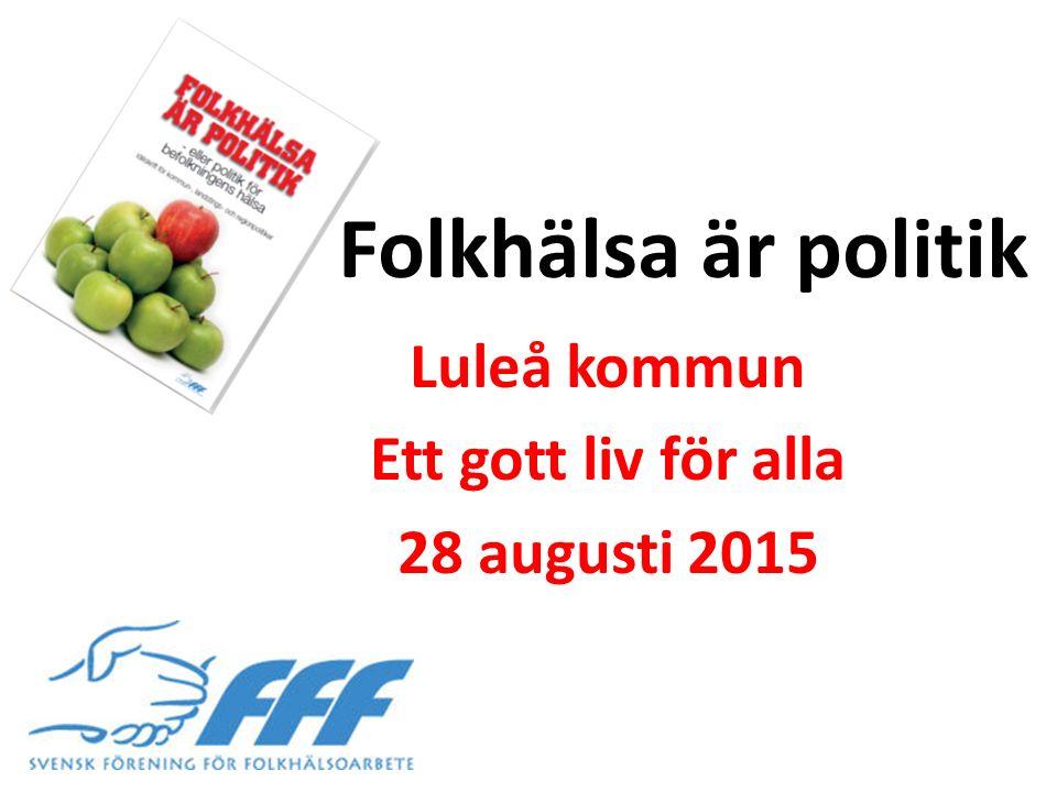 Luleå kommun Ett gott liv för alla 28 augusti 2015