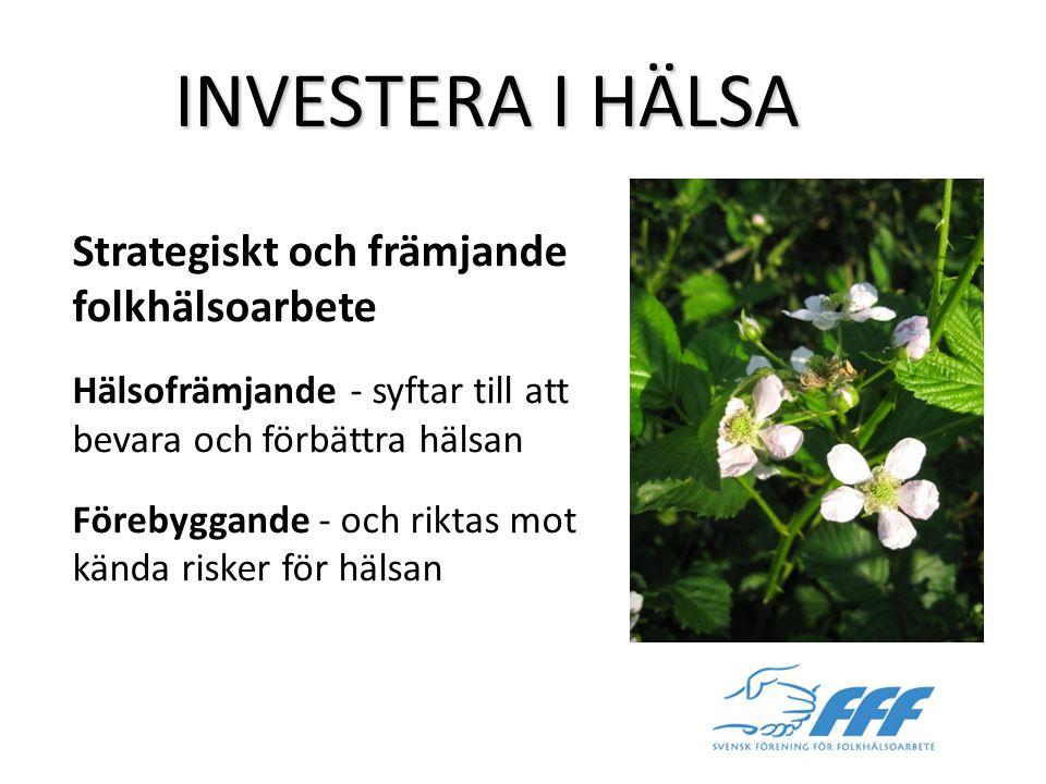 INVESTERA I HÄLSA Strategiskt och främjande folkhälsoarbete