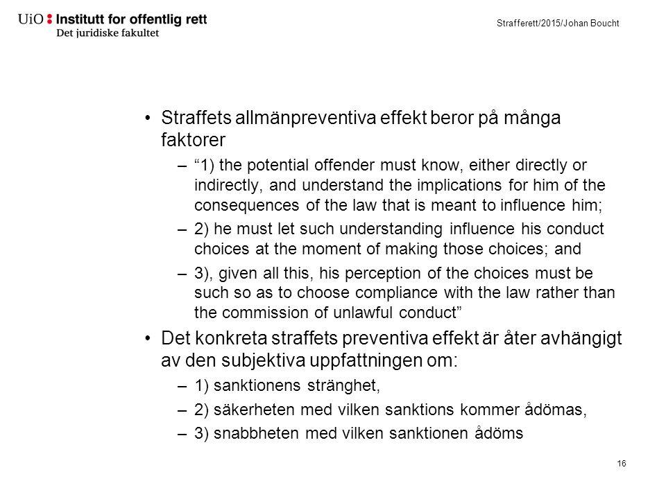 Bör troligen också skiljas mellan olika forbrytelsestyper (Andenæs 1990)