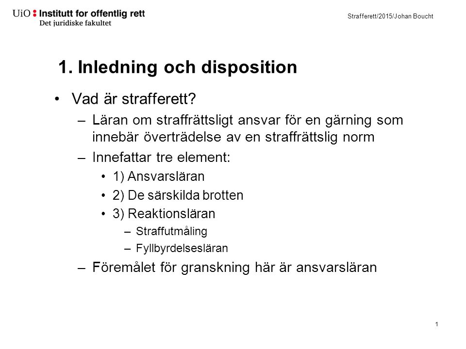 Disposition 1) Inledning till strafferetten