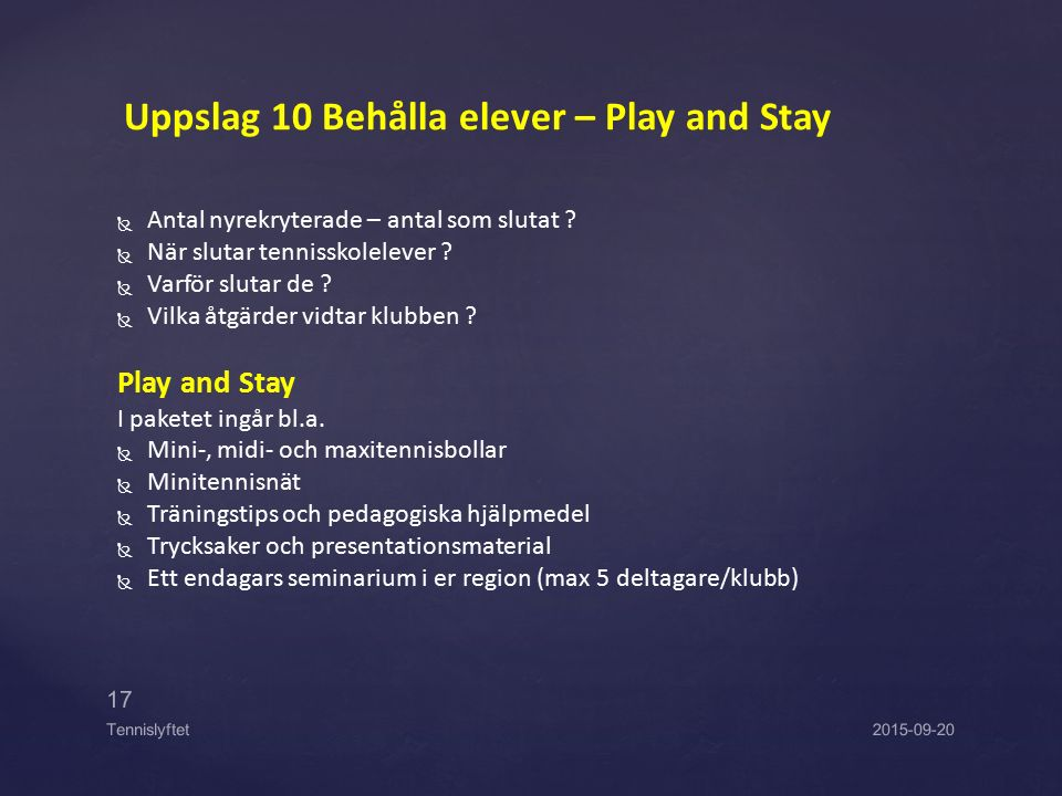 Uppslag 10 Behålla elever – Play and Stay