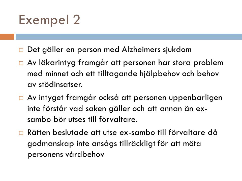 Exempel 2 Det gäller en person med Alzheimers sjukdom