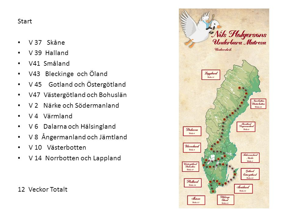 Start V 37 Skåne. V 39 Halland. V41 Småland. V43 Bleckinge och Öland. V 45 Gotland och Östergötland.