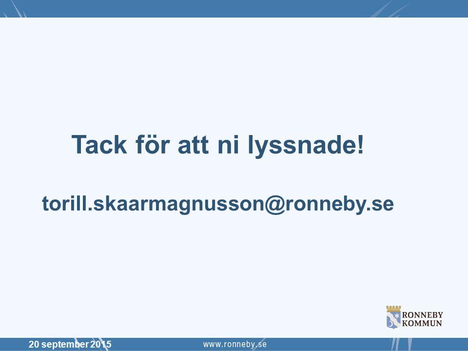 Tack för att ni lyssnade! torill.skaarmagnusson@ronneby.se