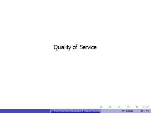 Quality of Service Nätverksteknik A - Introduktion till Nätverk