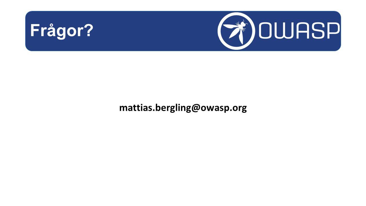 Frågor mattias.bergling@owasp.org