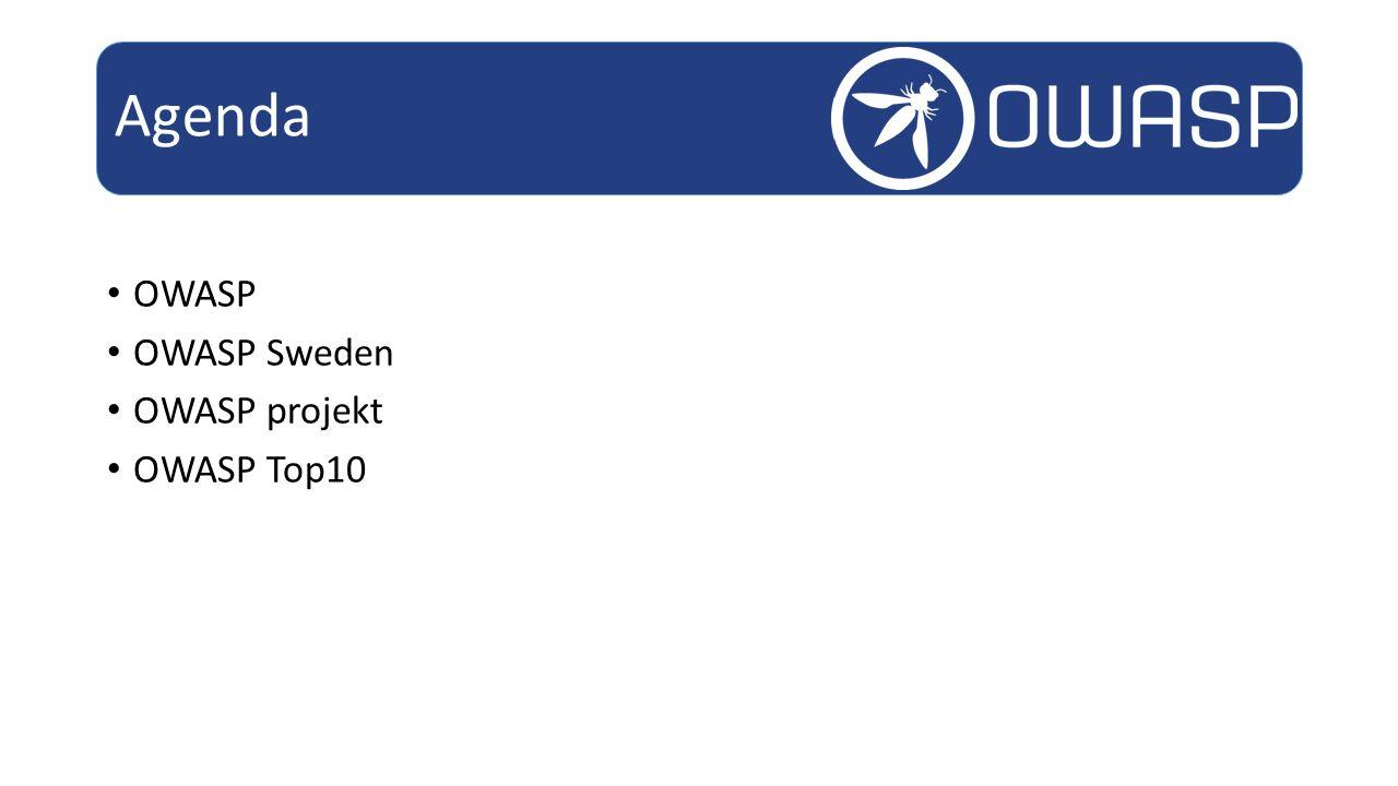 Agenda OWASP OWASP Sweden OWASP projekt OWASP Top10