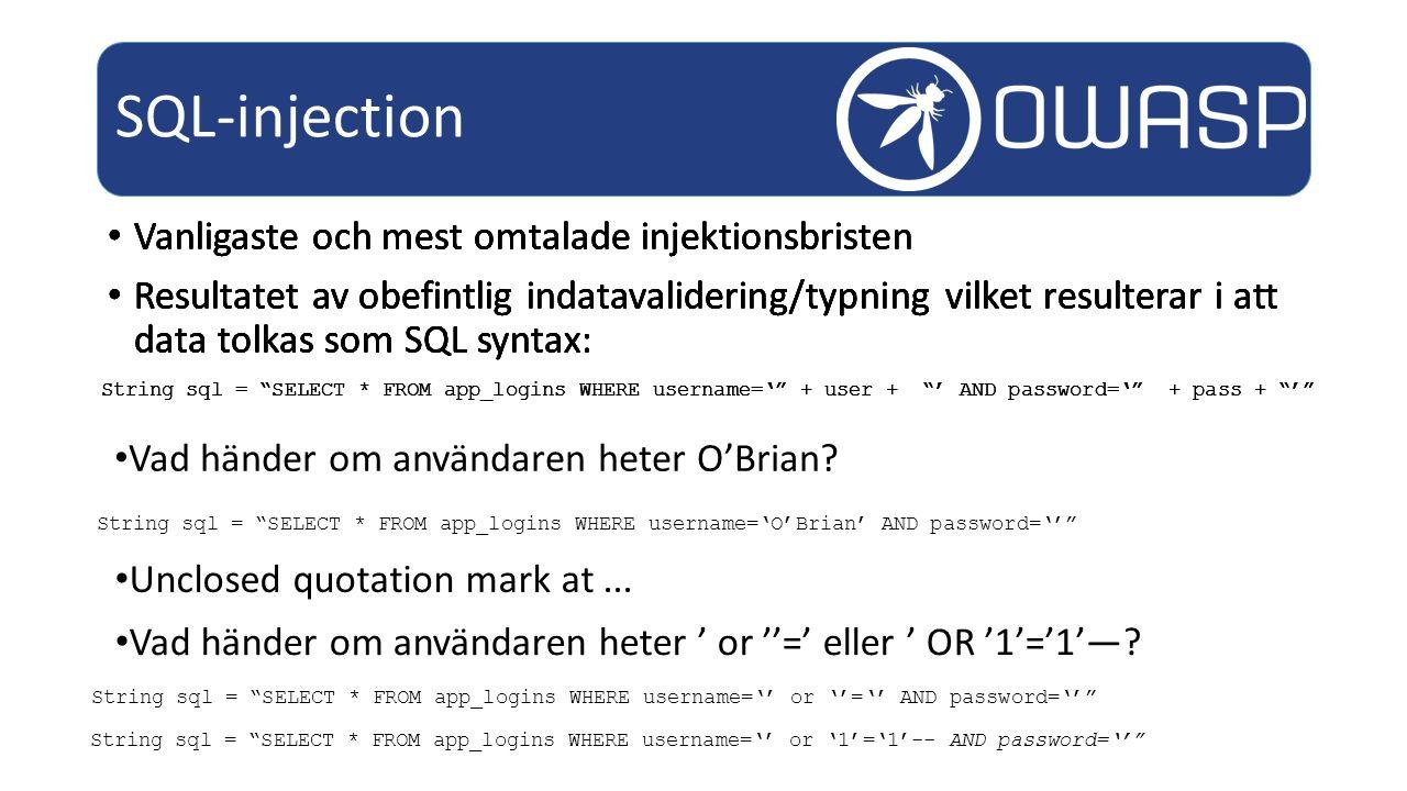 SQL-injection Vanligaste och mest omtalade injektionsbristen