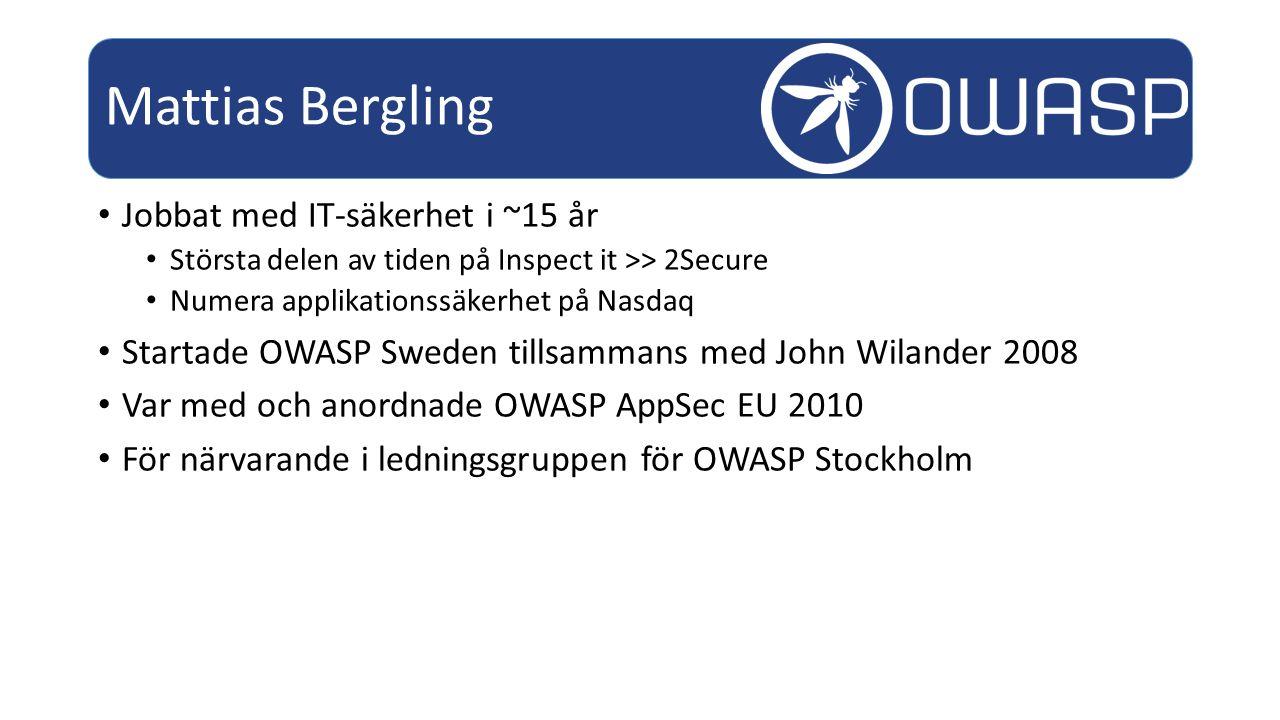 Mattias Bergling Jobbat med IT-säkerhet i ~15 år