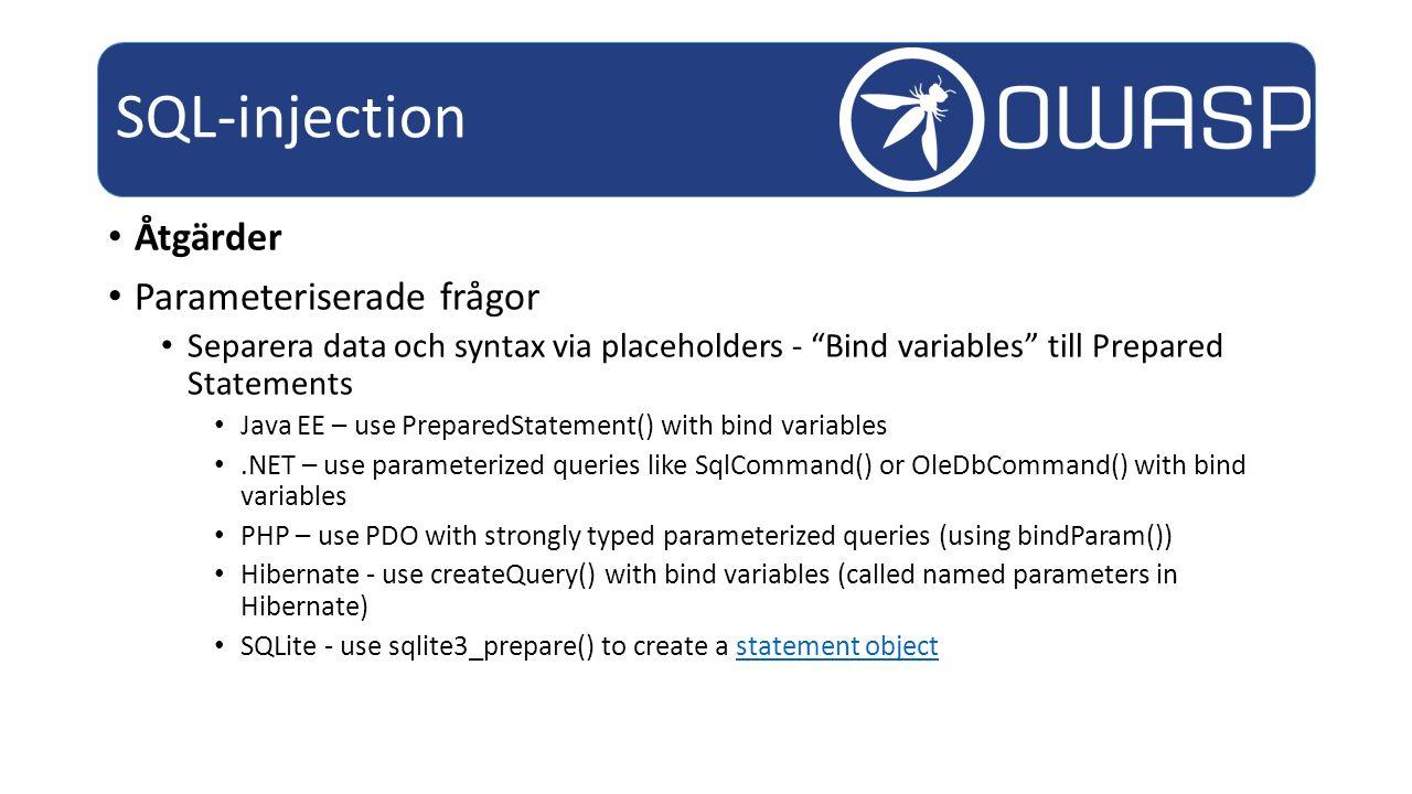 SQL-injection Åtgärder Parameteriserade frågor