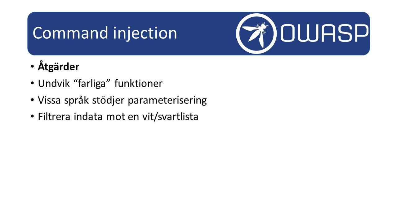 Command injection Åtgärder Undvik farliga funktioner