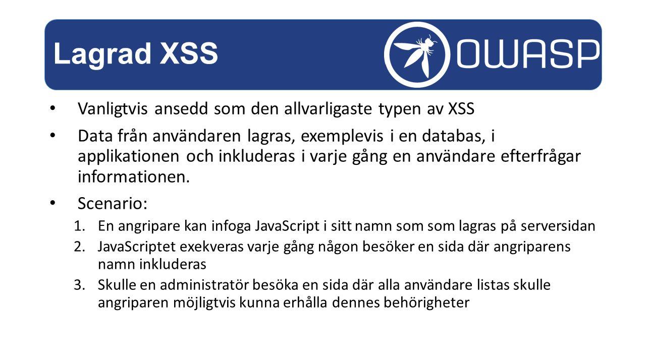 Lagrad XSS Vanligtvis ansedd som den allvarligaste typen av XSS