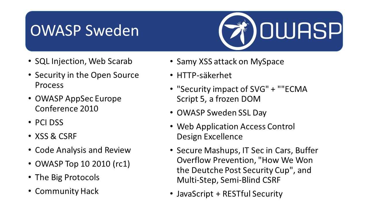OWASP Sweden SQL Injection, Web Scarab Samy XSS attack on MySpace