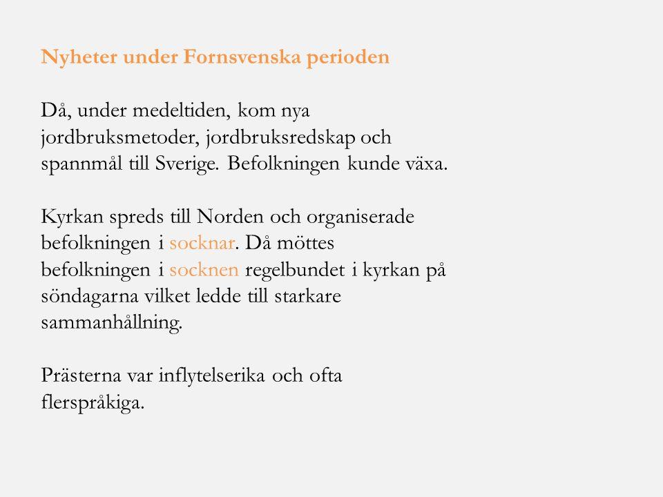 Nyheter under Fornsvenska perioden