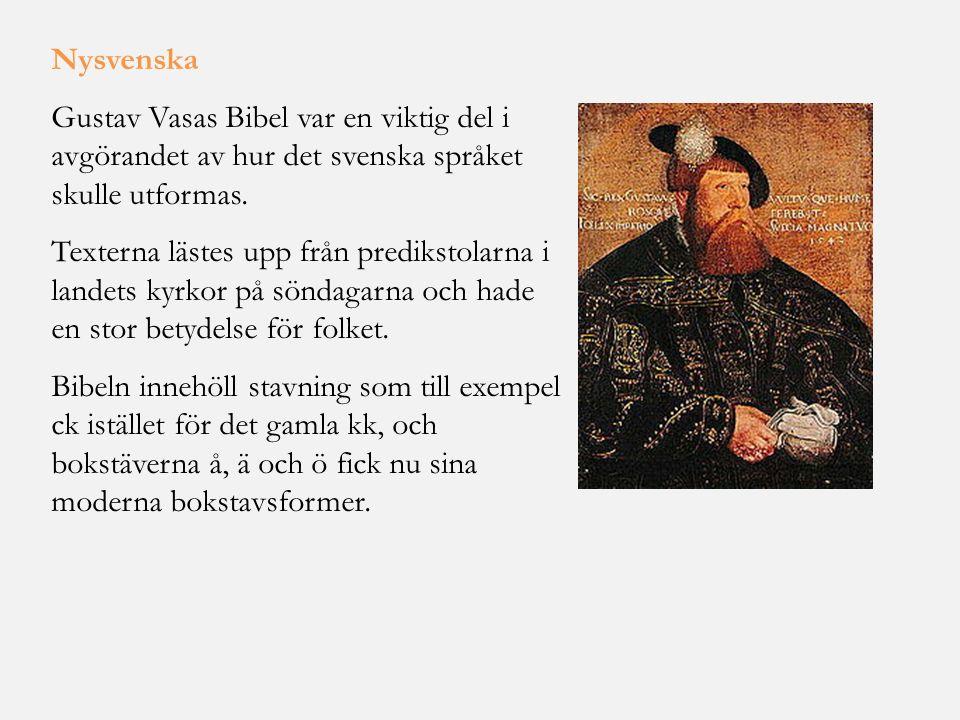 Nysvenska Gustav Vasas Bibel var en viktig del i avgörandet av hur det svenska språket skulle utformas.