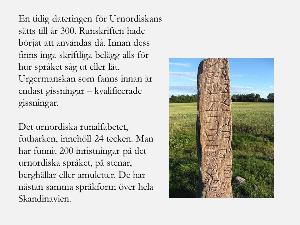 En tidig dateringen för Urnordiskans sätts till år 300