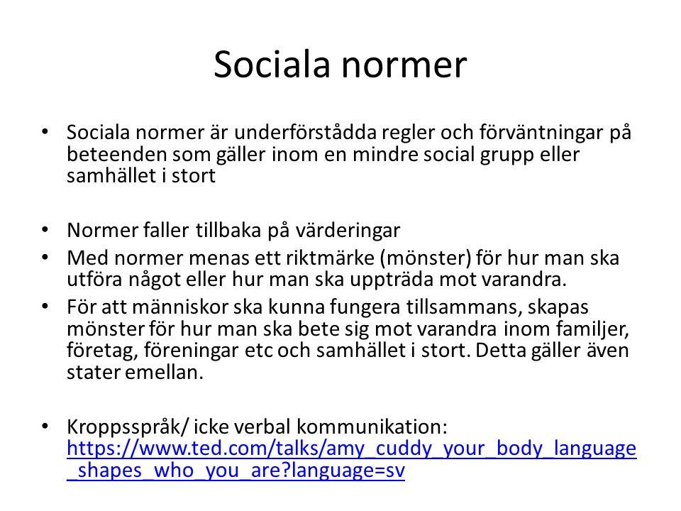 Sociala normer Sociala normer är underförstådda regler och förväntningar på beteenden som gäller inom en mindre social grupp eller samhället i stort.
