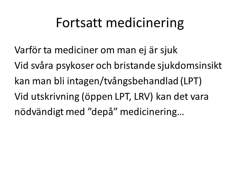 Fortsatt medicinering