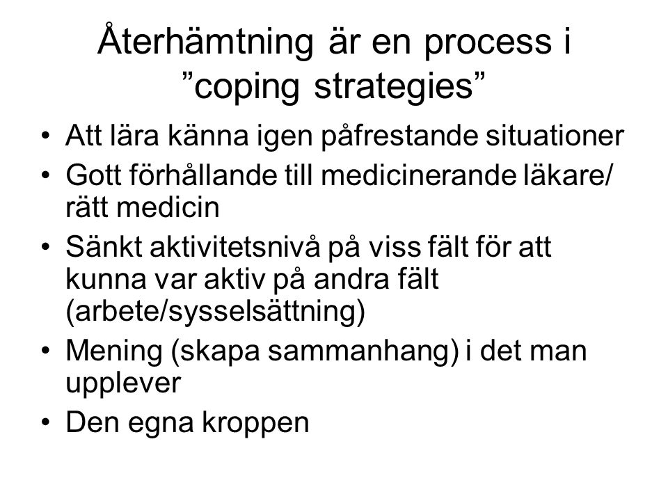 Återhämtning är en process i coping strategies