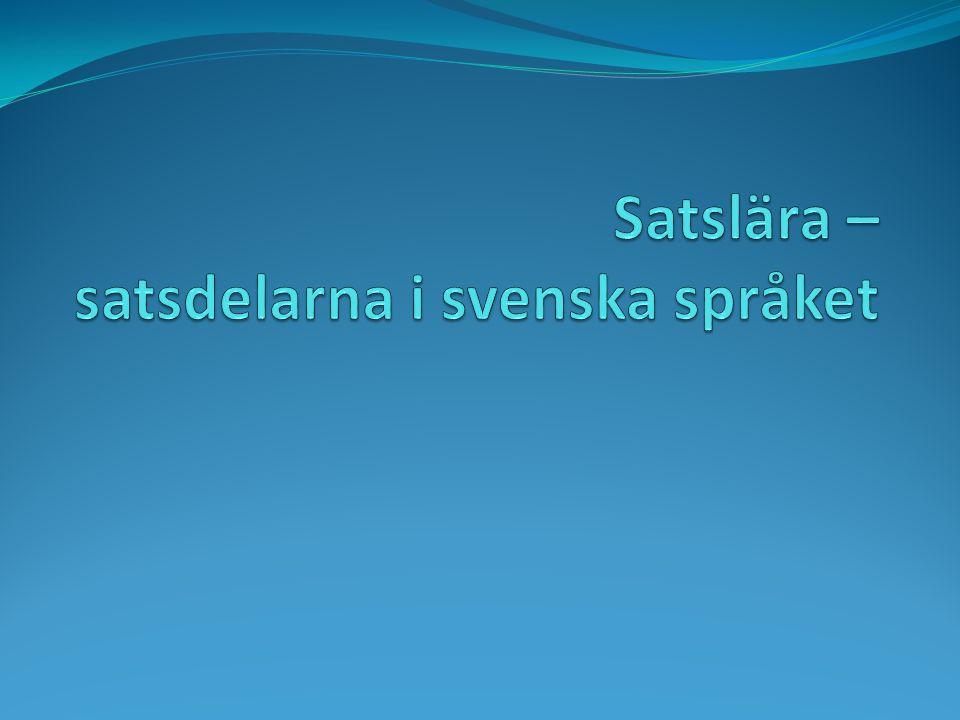 Satslära – satsdelarna i svenska språket