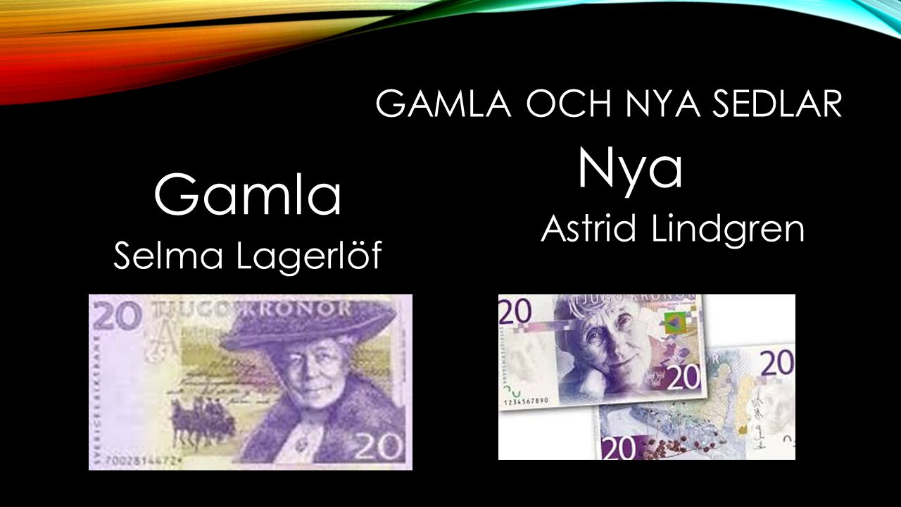 Gamla och nya sedlar Nya Astrid Lindgren Gamla Selma Lagerlöf