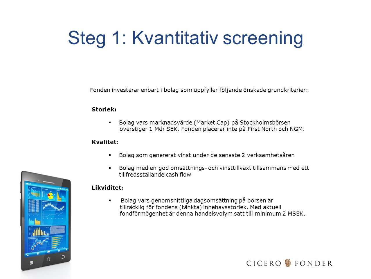Steg 1: Kvantitativ screening