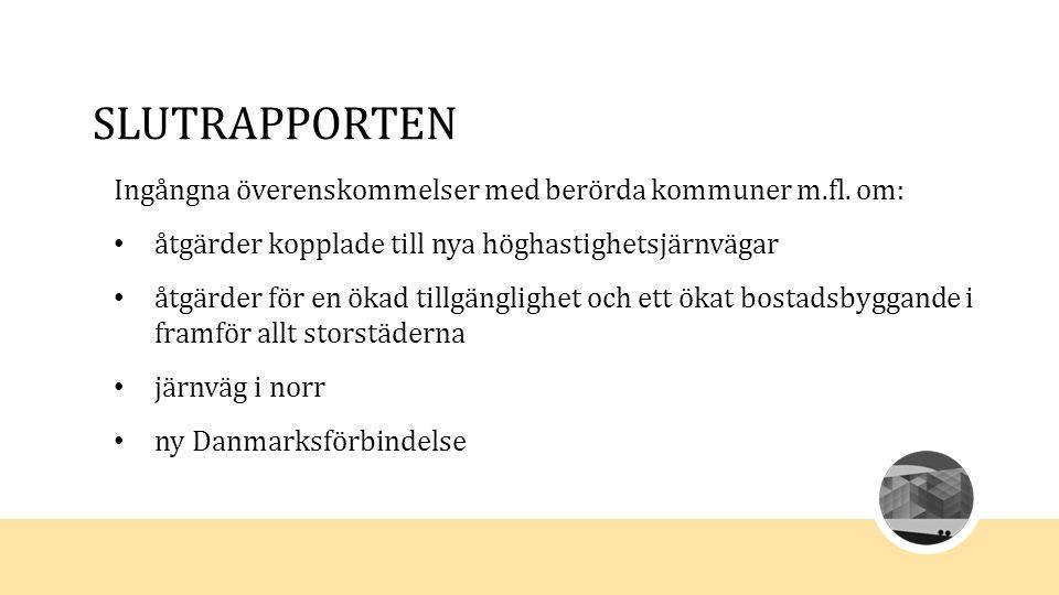 slutrapporten Ingångna överenskommelser med berörda kommuner m.fl. om: