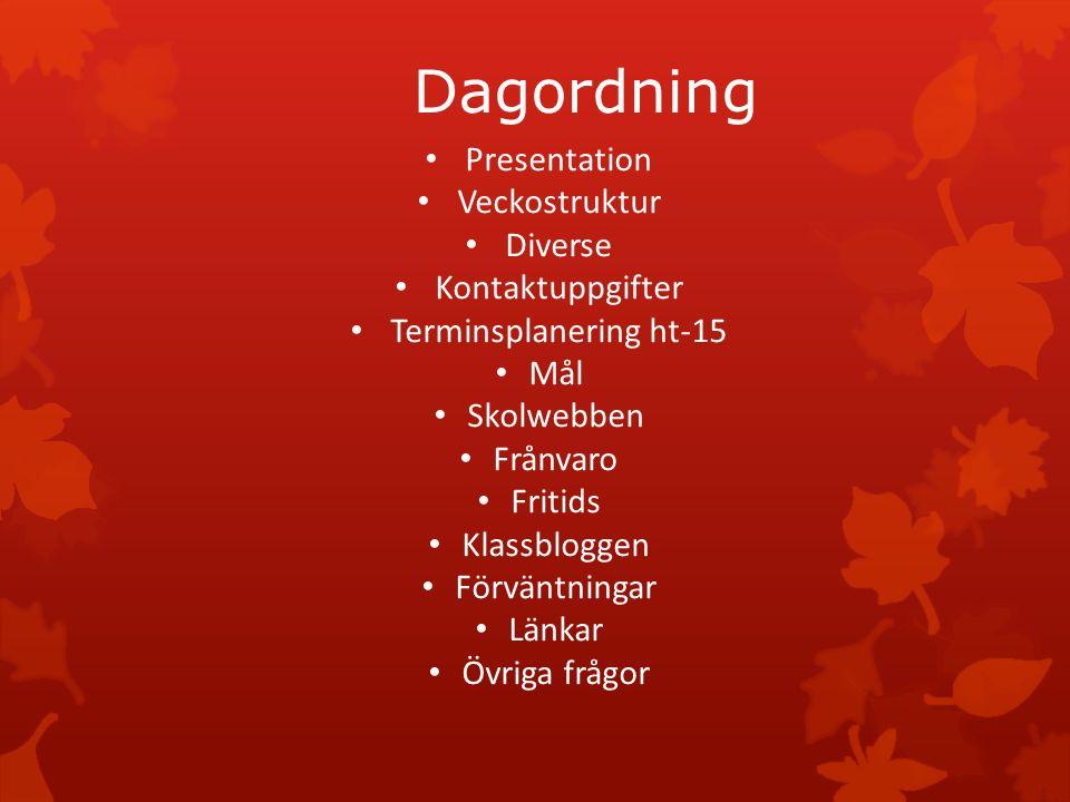 Dagordning Presentation Veckostruktur Diverse Kontaktuppgifter