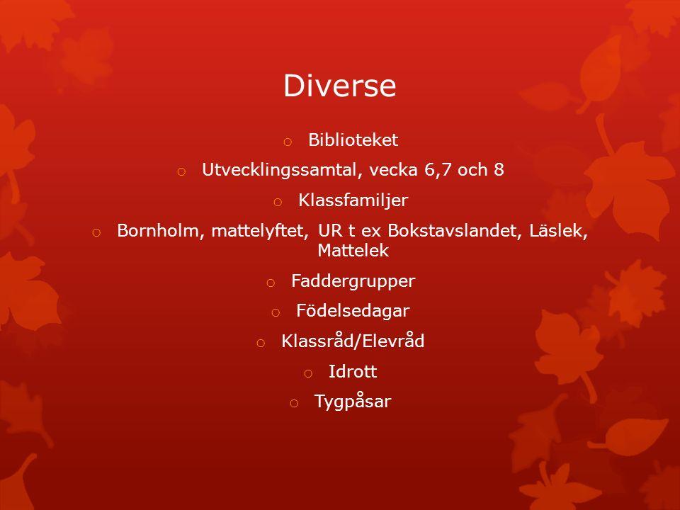 Diverse Biblioteket Utvecklingssamtal, vecka 6,7 och 8 Klassfamiljer
