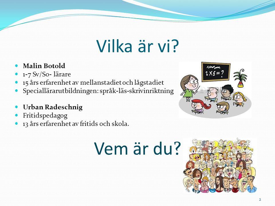 Vilka är vi Vem är du Malin Botold 1-7 Sv/So- lärare